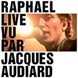 Raphaël Live Vu Par Jacques Audiard (CD + DVD)