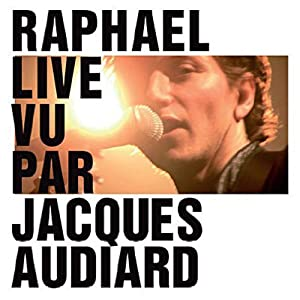Raphaël - Live vu par Jacques Audiard (DVD + CD)