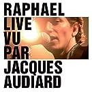 Rapha�l Live Vu Par Jacques Audiard (CD + DVD)