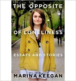 Книга «The Opposite of Loneliness: Essays and Stories»