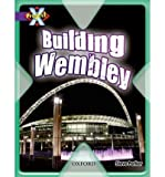 Project X: Buildings: Building Wembley (0198471416) by Parker, Steve