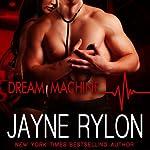 Dream Machine   Jayne Rylon