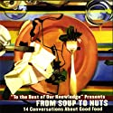 From Soup to Nuts: 14 Conversations About Good Food (To The Best of Our Knowledge)  by Jim Fleming