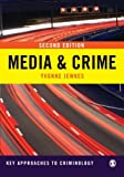 Media & Crime (Key Approaches to Criminology)