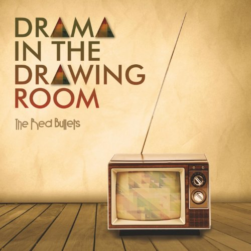The Red Bullets – Drama In The Drawing Room (2012) [FLAC]