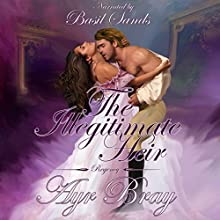 The Illegitimate Heir: A Pride and Prejudice Sequel (       UNABRIDGED) by Ayr Bray Narrated by Basil Sands