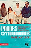 img - for Padres extraordinarios: Secretos de  xito para padres de adolescentes (Especialidades Juveniles) (Spanish Edition) book / textbook / text book