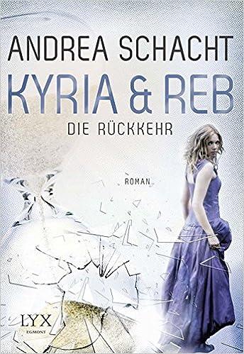Andrea Schacht - Kyria & Reb - Die Rückkehr