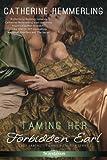 Taming Her Forbidden Earl (Lady Lancaster Garden Society Book 1)