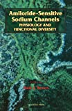 img - for Amiloride-Sensitive Sodium Channels: Physiology and Functional Diversity, Volume 47 (Current Topics in Membranes) book / textbook / text book