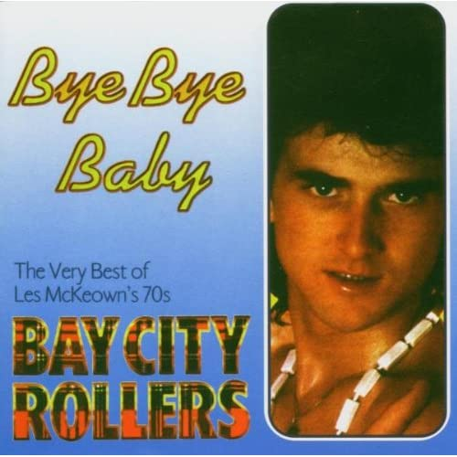 Bye-Bye-Baby-Les-Mckeowns-Bay-City-Rollers-Audio-CD