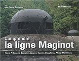 echange, troc Jean-Pascal Soudagne, Michel Mansuy - Comprendre la ligne Maginot