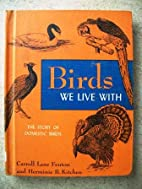 Birds we live with, by Carroll Lane Fenton