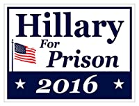 "Imagine This Yard Sign Hillary For Prison 2016, 24"" x 18"" by Imagine This"
