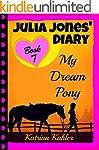 JULIA JONES' DIARY - My Dream Pony: D...