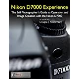 Nikon D7000 Experience - The Photographer's Guide to Operation and Image Creation with the Nikon D7000di Douglas Klostermann