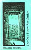 By Masanobu Fukuoka One-straw Revolution: Introduction to Natural Farming (English and Japanese Edition) (17th) [Paperback]