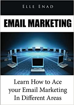 Email Marketing: Learn How To Ace Your Email Marketing In Different Areas
