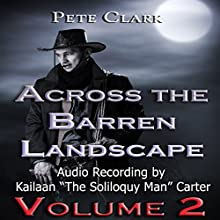 Across the Barren Landscape #2 (       UNABRIDGED) by Pete Clark Narrated by Kailaan 'The Soliloquy Man' Carter