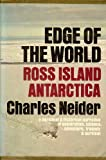 Edge of the world: Ross Island, Antarctica;: A personal and historical narrative (038507090X) by Neider, Charles
