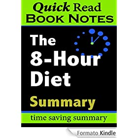 The 8-Hour Diet : Summary (Quick Read Book Notes 1) (English Edition)