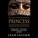 Princess: A True Story of Life Behind the Veil in Saudi Arabia | Jean Sasson