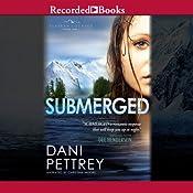 Submerged: Alaskan Courage, Book 1 | Dani Pettrey