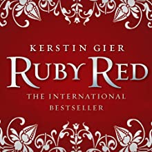 Ruby Red: Ruby Red Trilogy, Book 1 (       UNABRIDGED) by Kerstin Gier, Anthea Bell (translator) Narrated by Marisa Calin