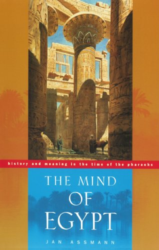 The Mind of Egypt: History and Meaning in the Time of the...