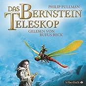 Das Bernstein-Teleskop (His Dark Materials 3) | Philip Pullman