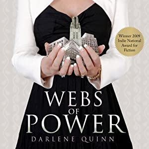 Webs of Power: A Novel | [Darlene Quinn]