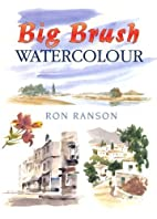 Big Brush In Watercolor by Ron Ranson