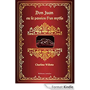 Don Juan ou la passion d'un mythe