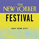 The New Yorker Festival: Master Class in Criticism | Hilton Als,Anthony Lane