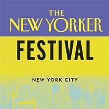 The New Yorker Festival: Tom Stoppard Interviewed by John Lahr Speech by Tom Stoppard Narrated by John Lahr