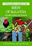 G. W. H. Davison A Naturalist's Guide to the Birds of Malaysia: Including Sabah and Sarawak (Naturalists' Guides)