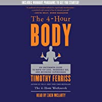 The 4-Hour Body: An Uncommon Guide to Rapid Fat-Loss, Incredible Sex, and Becoming Superhuman (       gekürzt) von Timothy Ferriss Gesprochen von: Zach McLarty