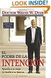 El Poder De La Intencion: Aprenda a Co-crear Su Mundo a Su Manera (Spanish Edition)