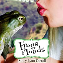 Frogs & Toads: The Princess Sisters Trilogy, Book 2 Audiobook by Stacy Lynn Carroll Narrated by Shelly vanderGaag