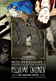 Ransom Riggs Miss Peregrine's Home For Peculiar Children: The Graphic Novel