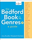 img - for The Bedford Book of Genres: A Guide 1st edition by Braziller, Amy, Kleinfeld, Elizabeth (2014) Paperback book / textbook / text book