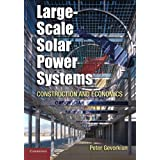 Large-Scale Solar Power Systems: Construction and Economics (Sustainability Science and Engineering) ~ Peter Gevorkian