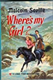 img - for Where's My Girl? (Lone pine adventures / Malcolm Saville) book / textbook / text book