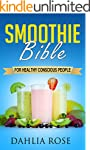 The  Smoothie  Bible: For Healthy Con...