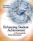 Enhancing Student Achievement: A Framework for School Improvement