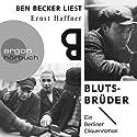 Blutsbrüder: Ein Berliner Cliquenroman Hörbuch von Ernst Haffner Gesprochen von: Ben Becker