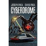 Cyberdrome ~ Joseph Rhea