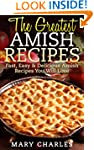 The Greatest Amish Recipes: Fast, Eas...