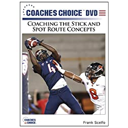 Coaching the Stick and Spot Route Concepts
