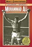 Muhammad Ali: Legends in Sports (Matt Christopher Legends in Sports) (031610843X) by Matt Christopher